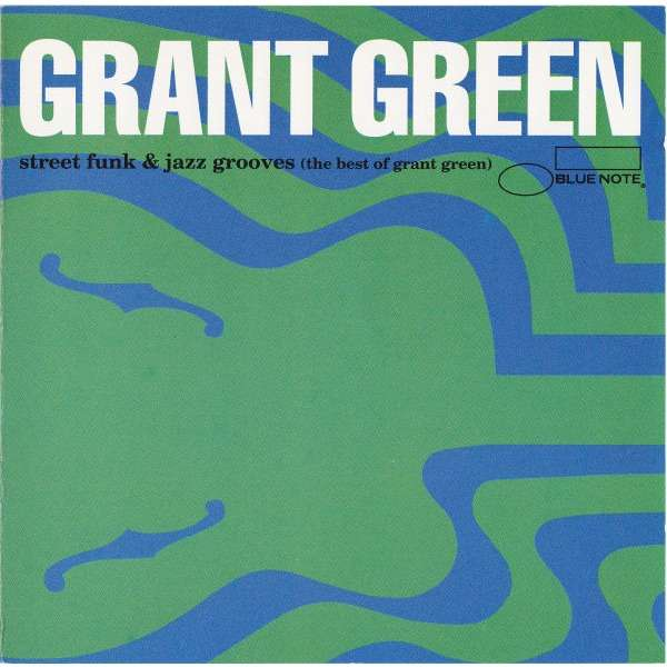grant green Street Funk & Jazz Grooves (The Best Of Grant Green)
