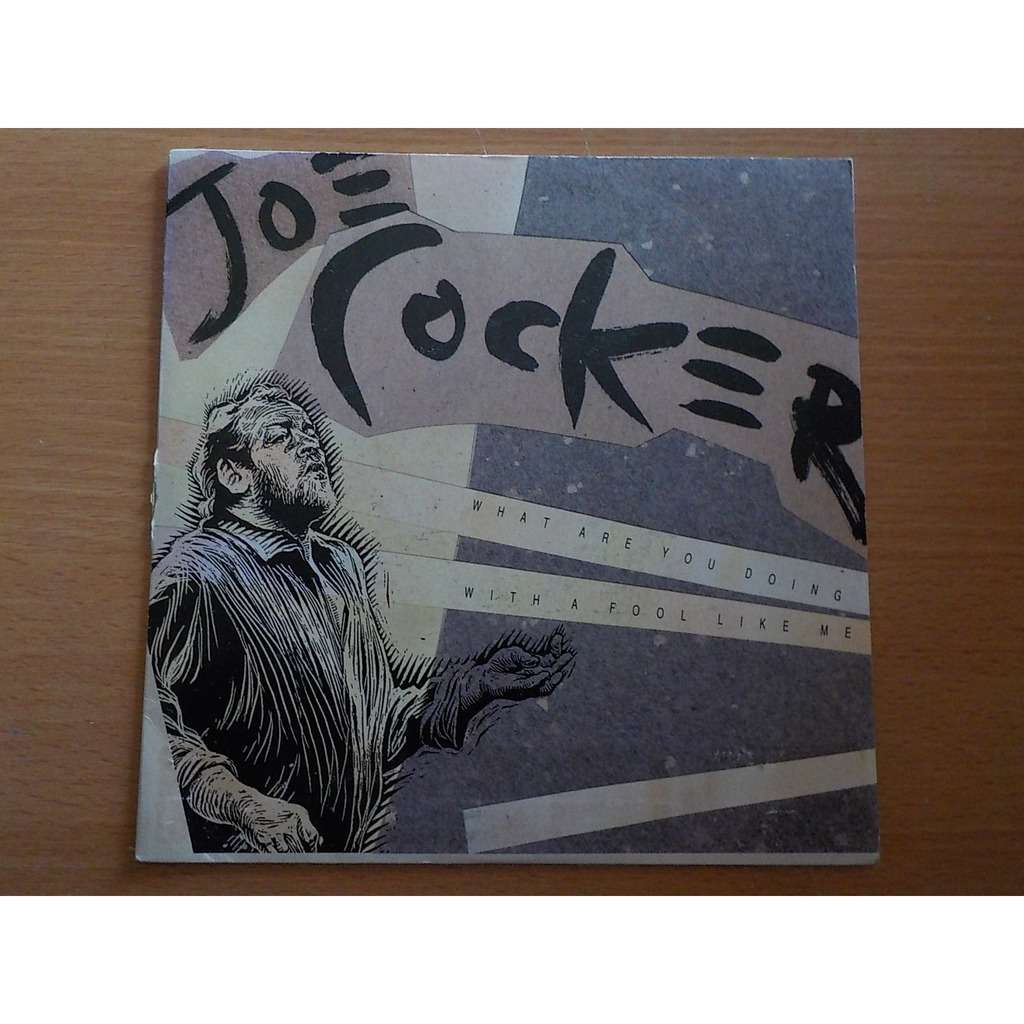 joe cocker what are you doing / with a fool like me