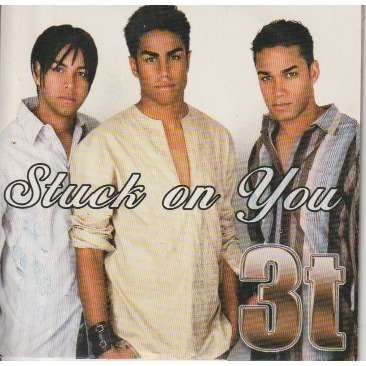 3t stuck on you