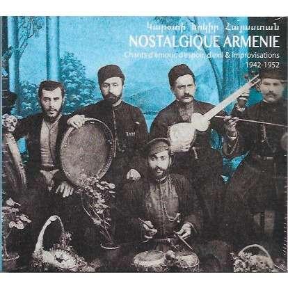 NOSTALGIQUE ARMENIE / VARIOUS chants d'amour, d'espoir, d'exil & improvisations 1942 - 1952