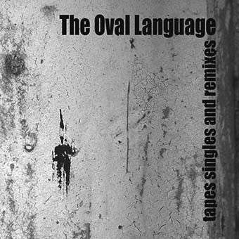 The Oval Language Tapes Singles And Remixes