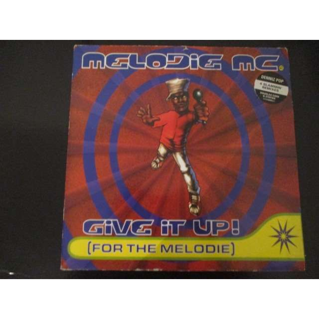 MELODIE MC give it up ! (for the melodie) - 4 slammin' remixes
