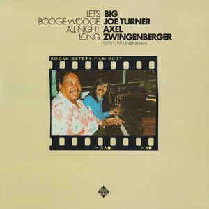 big joe turner & axel zwingenberger Let's Boogie Woogie All Night
