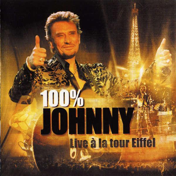 johnny hallyday 100% johnny - live a la tour eiffel