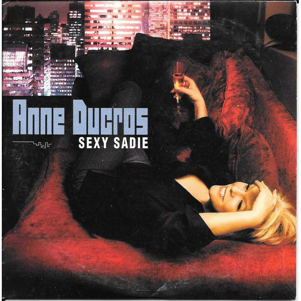 Anne Ducros Sexy Sadie [CD Single Promo / un titre - 2007]
