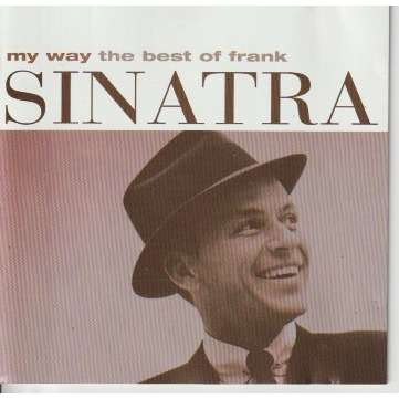 Frank Sinatra My Way (The Best Of Frank Sinatra)