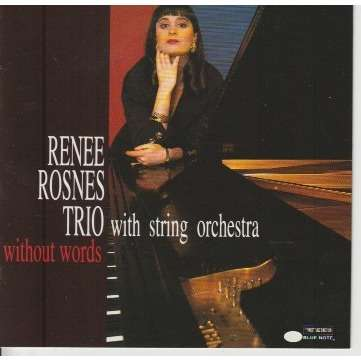 RENEE ROSNES TRIO WITHOUT WORDS