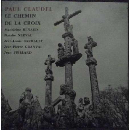 M.Renaud,,J.L.Barrault,Nerval,Granval,Juillard Paul CLAUDEL - Le chemin de la croix
