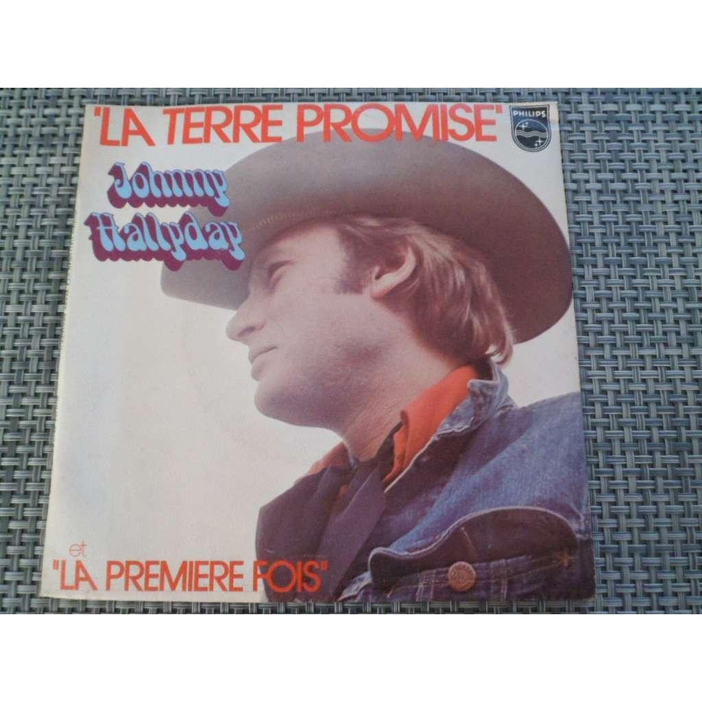 Johnny Hallyday La Terre Promise / La Première Fois