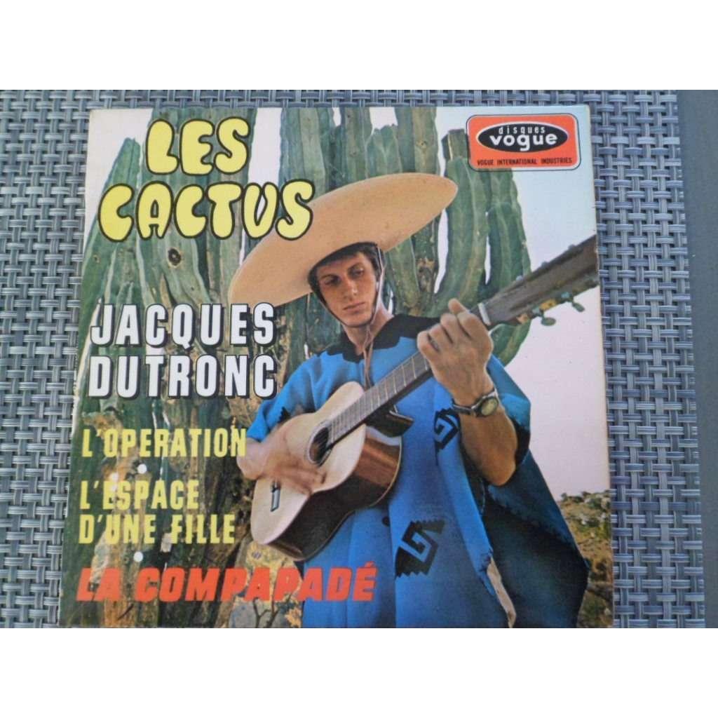 JACQUES DUTRONC les cactus / la compapadé / l'opération / l'espace d'une fille