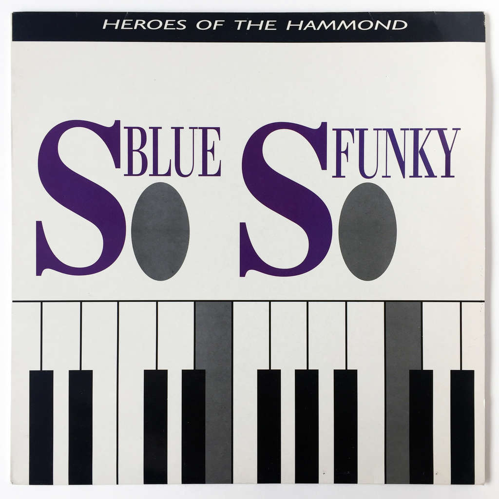Various So Blue, So Funky (Heroes Of The Hammond)