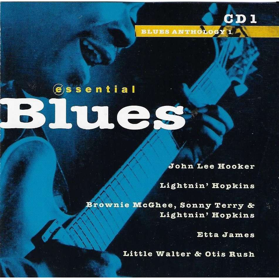 ETTA JAMES, JOHN LEE HOOKER, JIMMY REED, OTIS RUSH Essentiel Blues - Blues Anthology 1