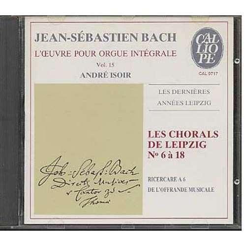Jean-Sébastien Bach / André Isoir Les Chorals de Leipzig N° 6 à 18