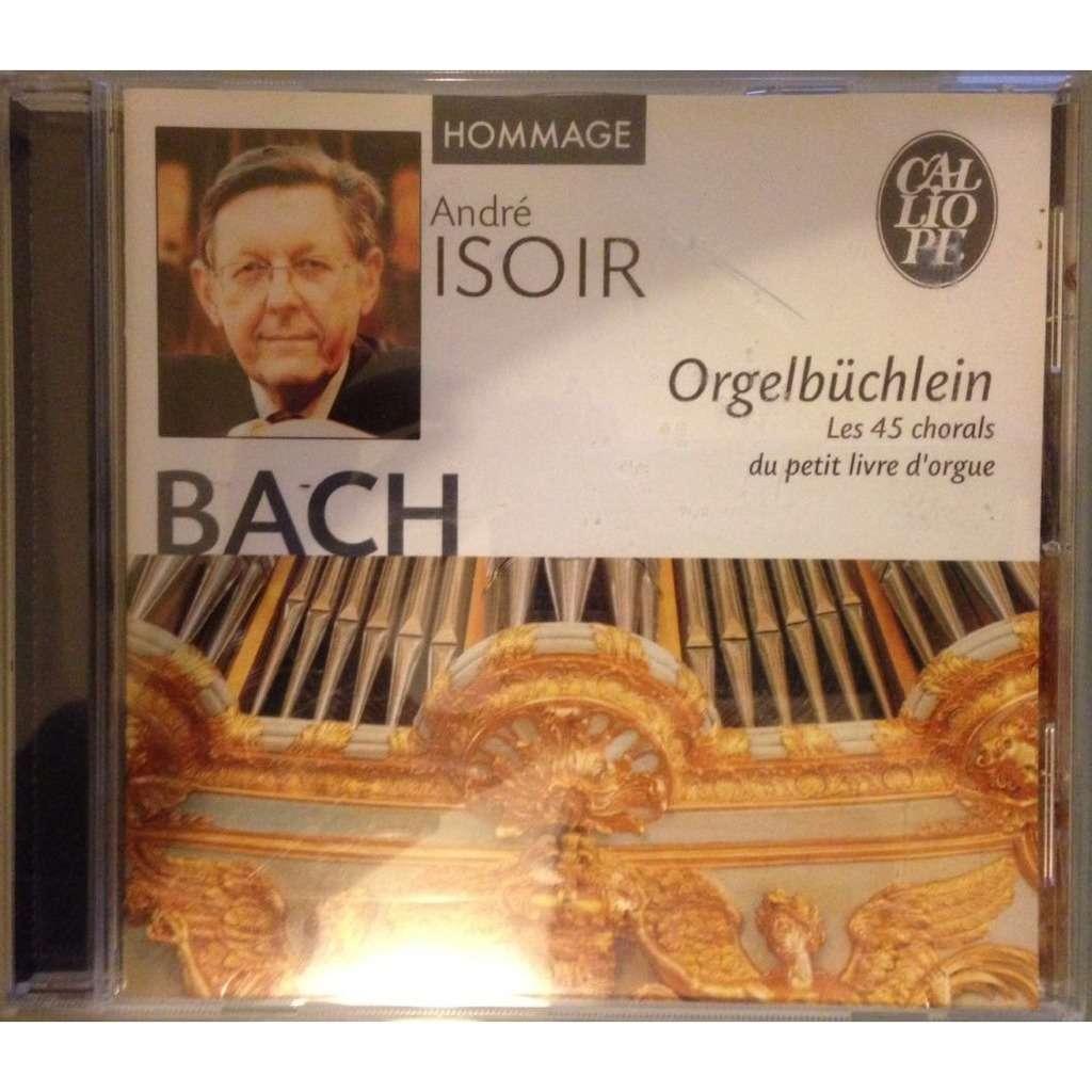 Jean-Sébastien Bach / André Isoir Orgelbüchlein Les 45 choral du petit livre d'Orgue