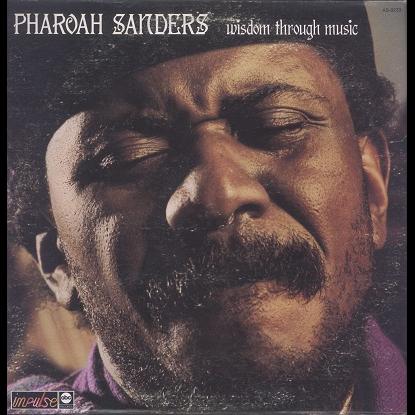 Pharoah Sanders Wisdom through music