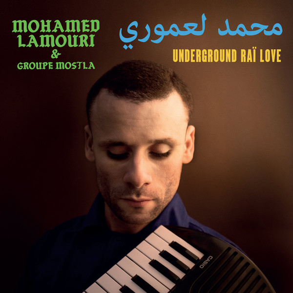 Mohamed Lamouri & Groupe Mostla Underground Rai Love
