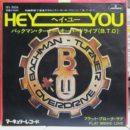 BACHMAN-TURNER OVERDIRVE HEY YOU/FLAT BROKE LOVE