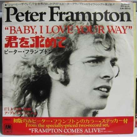 Peter Frampton Baby I Love Your Way/It's A Plain Shame *w/sticker