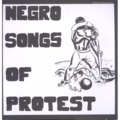 negro songs of protest (various)