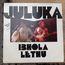 JULUKA - IBHOLA LETHU - Maxi 45T