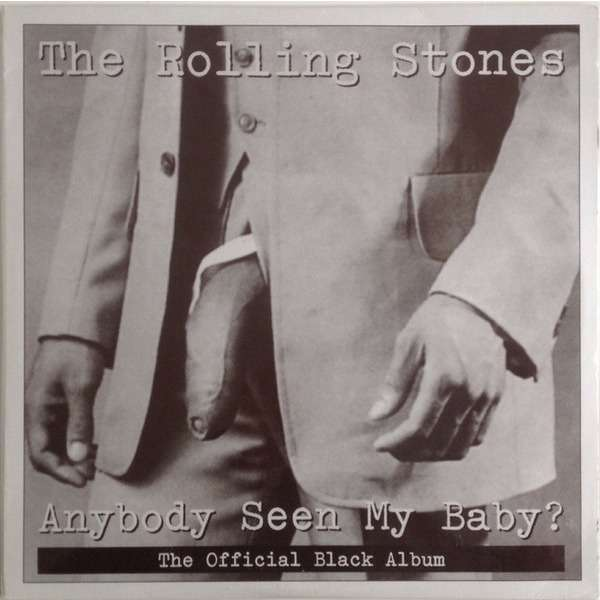 The Rolling Stones Anybody Seen My Baby (The Official Black Album)