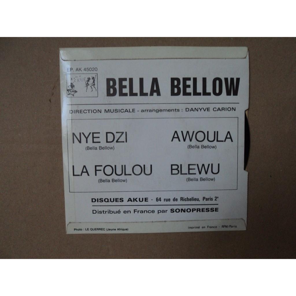 BELLOW Bella Nye Dzi / La Foulou / Awoula / Blewu