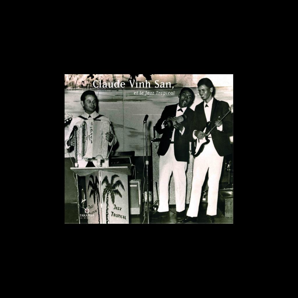 CLAUDE VINH SAN ET LE JAZZ TROPICAL claude vinh san et le jazz tropical