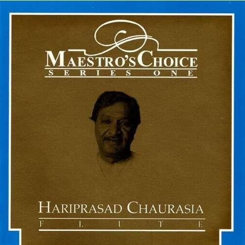 Hariprasad Chaurasia Maestro's Choice Series One