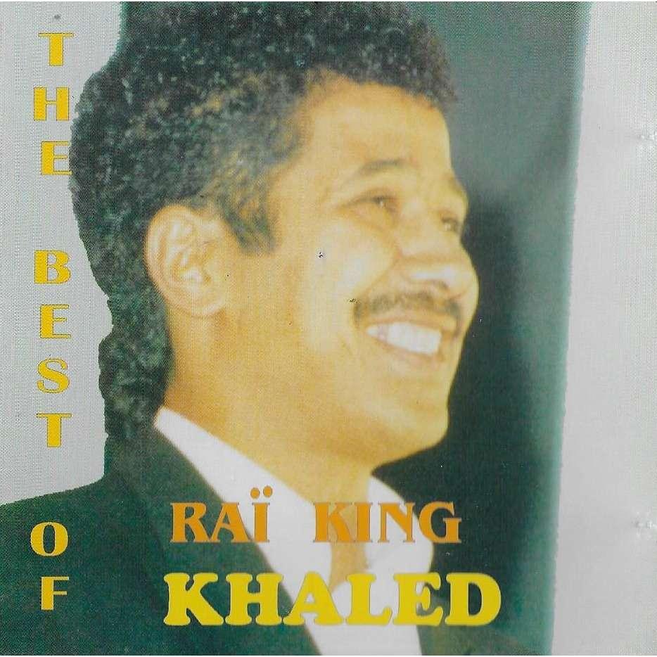 KHALED The Best Of RAÏ KING KHALED
