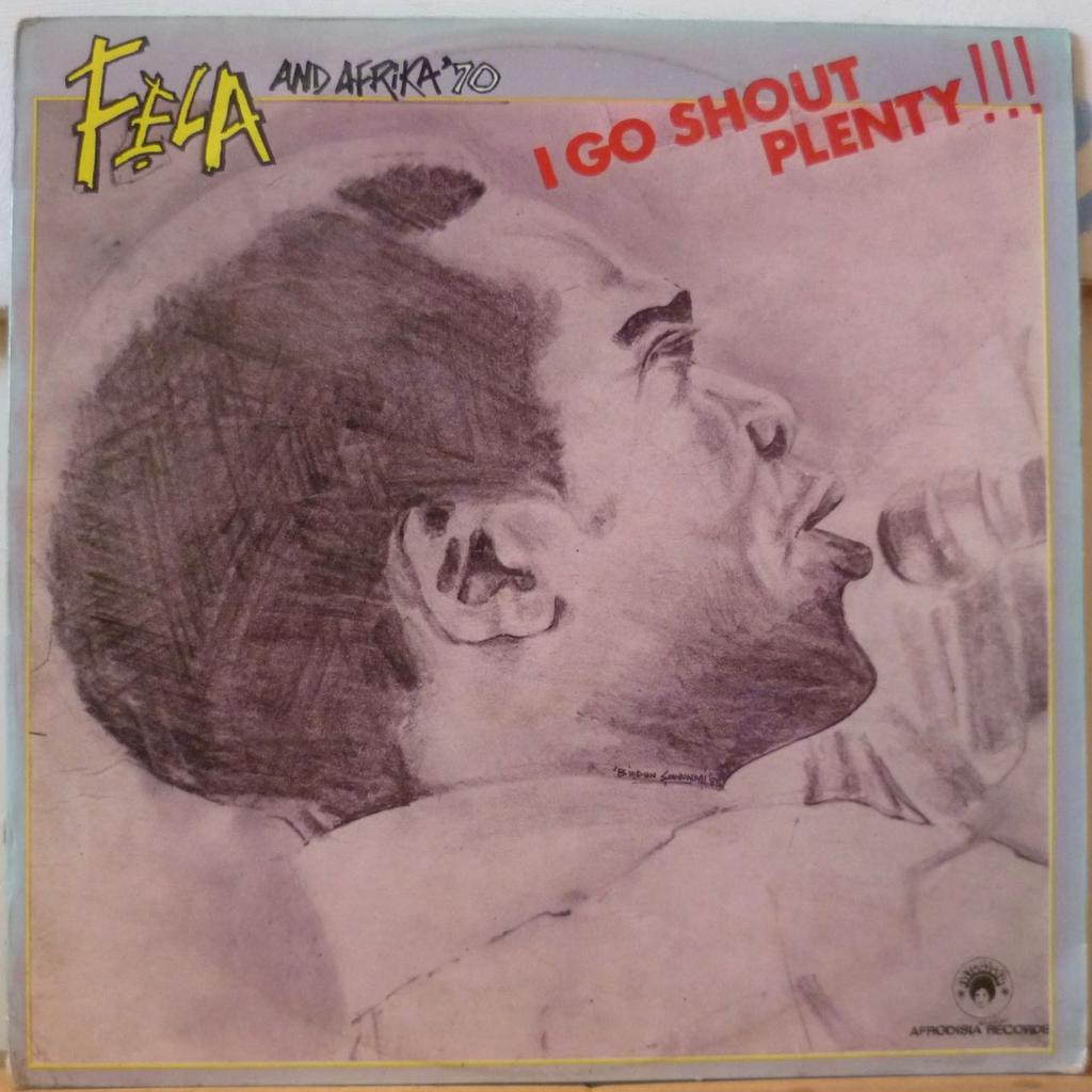 FELA AND AFRIKA 70 I go shout plenty