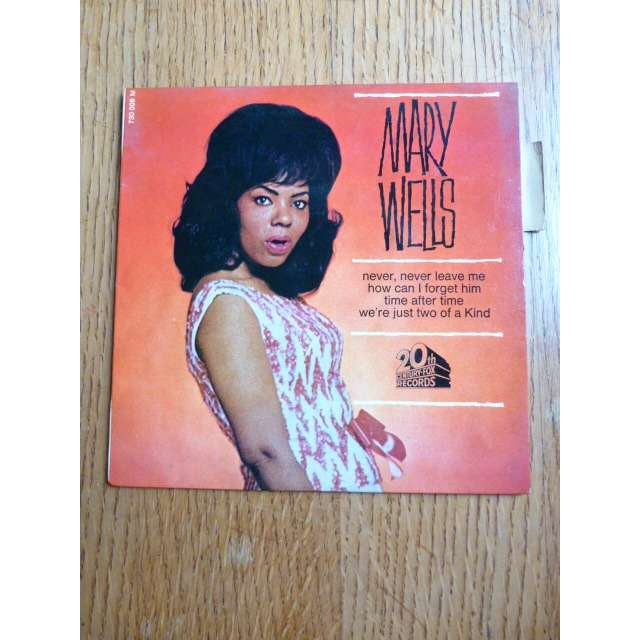 mary wells NEVER NEVER LEAVE ME