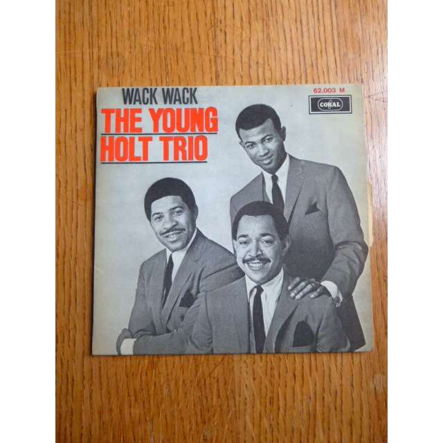 THE YOUNG HOLT TRIO WACK WACK