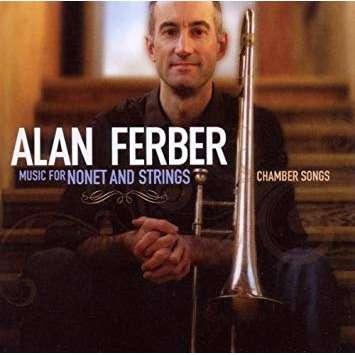 ALAN FERBER Music for Nonet and Strings