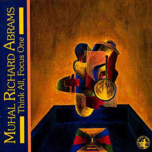 Muhal Richard Abrams Think All, Focus One