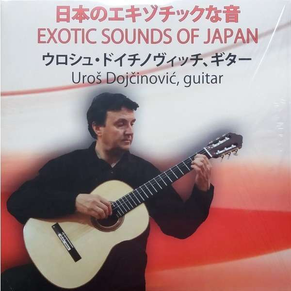 Uros Dojčinovic Exotic Sounds Of Japan