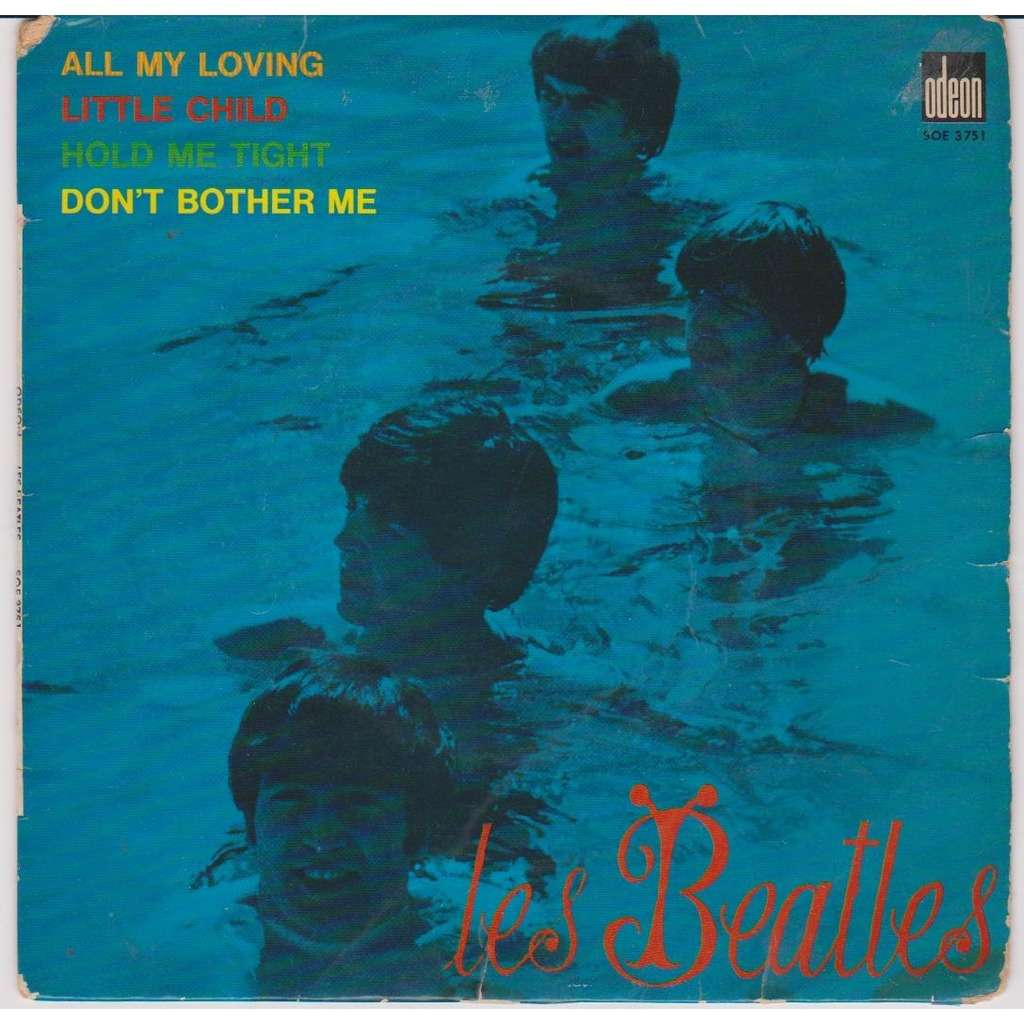 the beatles ALL MY LOVING LITTLE CHILD HOLD ME TIGHT DON'T BOTHER ME