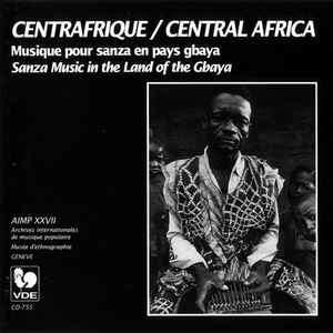 Centrafrique Centrafrique / Central Africa: Musique Pour Sanza En Pays Gbaya