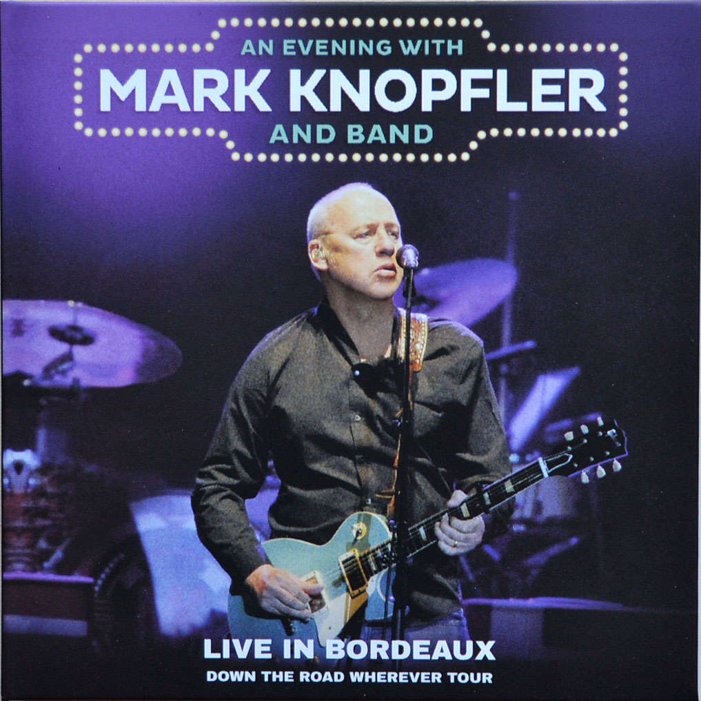 MARK KNOPFLER (Dire Straits) Live In Bordeaux France 06 May 2019 Down The Road Wherever Tour 2CD Digipak