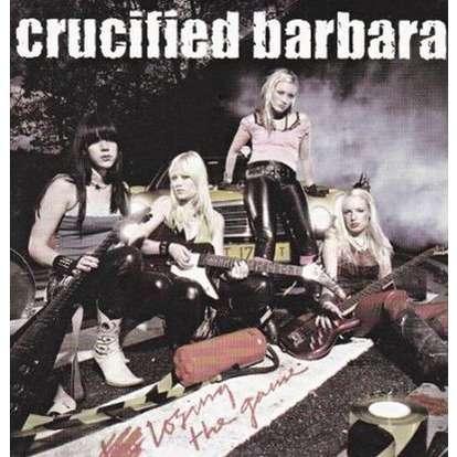 Crucified Barbara Losing The Game