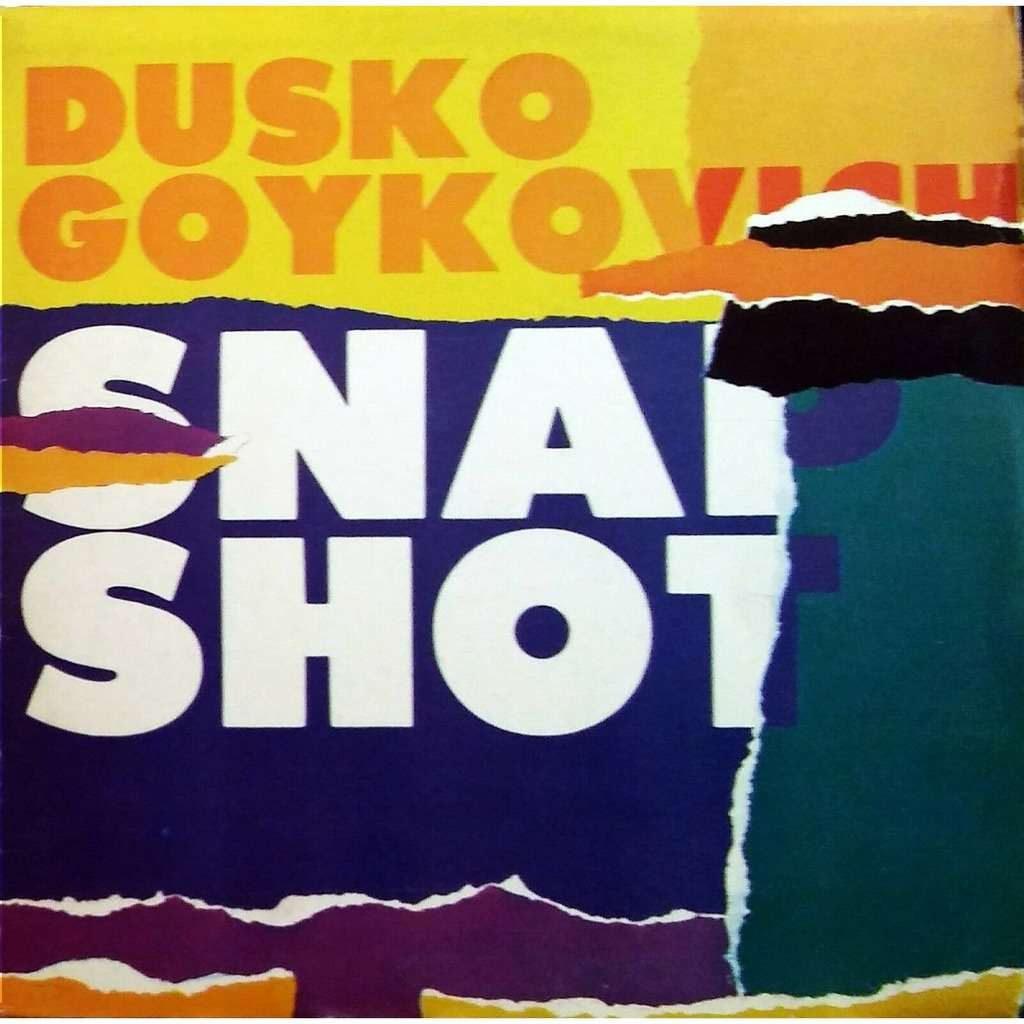 Dusko Goykovich Snap Shot