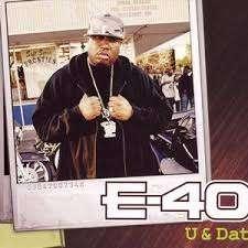 E-40 U & DAT