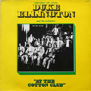 Duke Ellington And His Orchestra At The Cotton Club