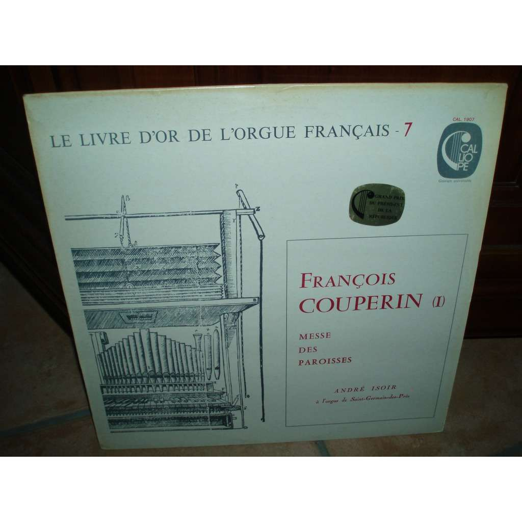 francois couperin : andre isoir LE LIVRE D'OR DE L'ORGUE FRANCAIS N°7 / MESSE DES PAROISSES.