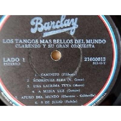 LOS TANGOS MAS BELLOS DEL MUNDO- LOS TANGOS MAS BELLOS DEL MUNDO-CLARENZO Y SU GRAN ORQUESTA-BARCLAY/CODISCOS-VG+