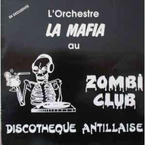 La Mafia L'Orchestre La Mafia Au Zombi Club