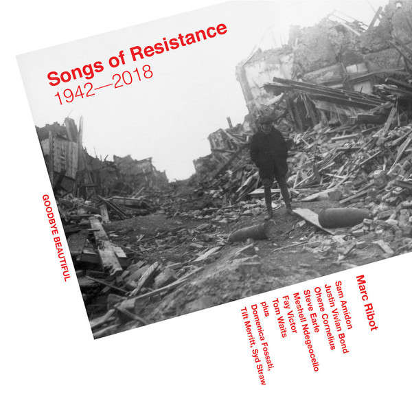 Marc Ribot Songs Of Resistance 1942-2018