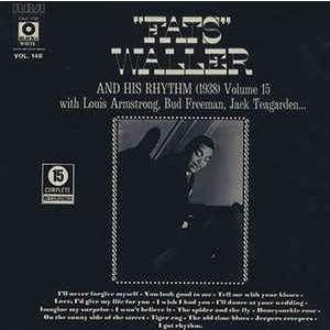 fats waller & his rhythm (1938) Volume 15 - With Louis Armstrong, Bud Freeman, Jack Teagarde