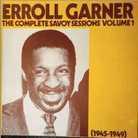 Erroll Garner The Complete Savoy Sessions Volume 1 (1945-1949)