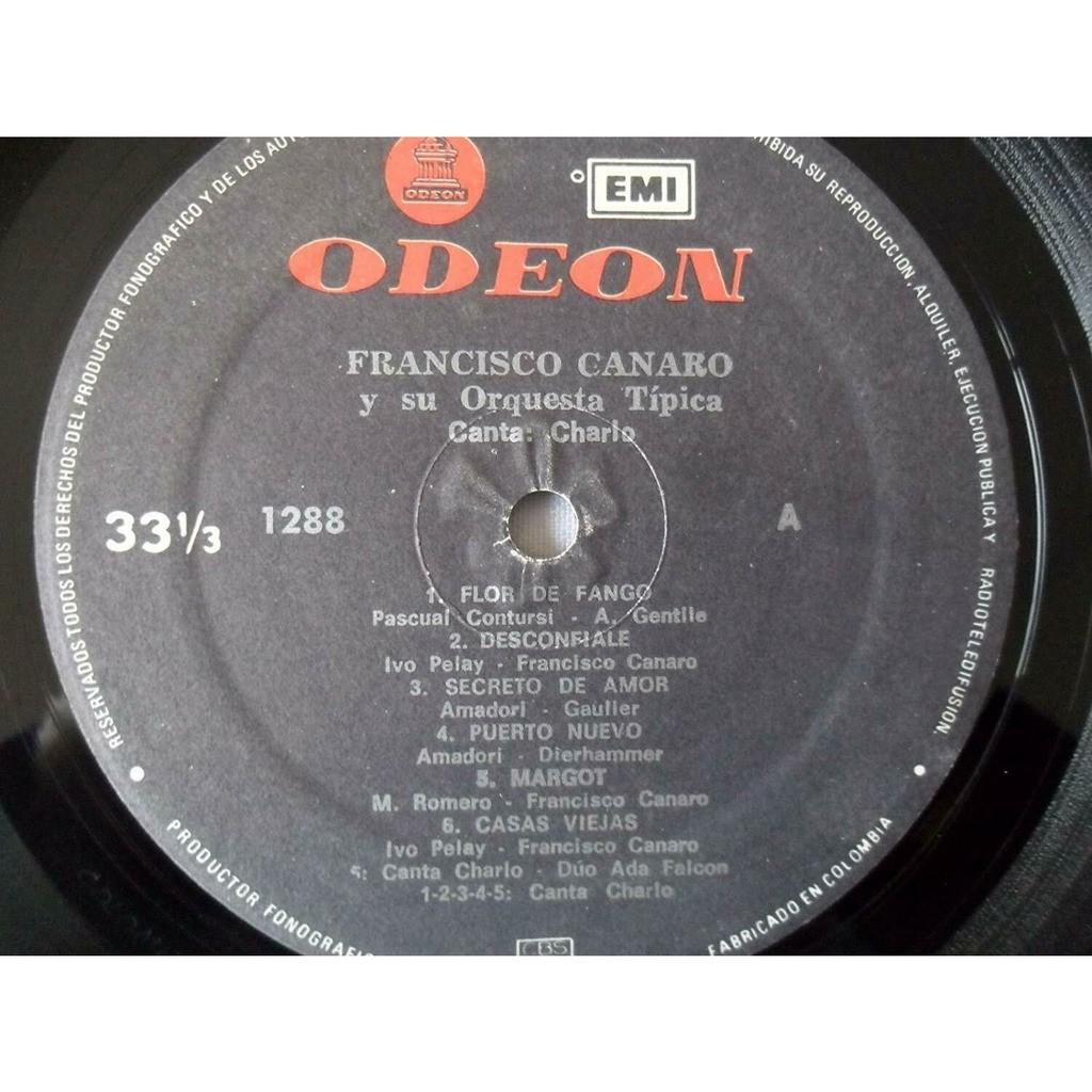 FRANCISCO CANARO Y SU ORQUESTA TIPICA CANTA :CHARL FRANCISCO CANARO Y SU ORQUESTA TIPICA CANTA :CHARLO-ODEON/EMI 1981