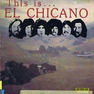 EL CHICANO THIS IS EL CHICANO
